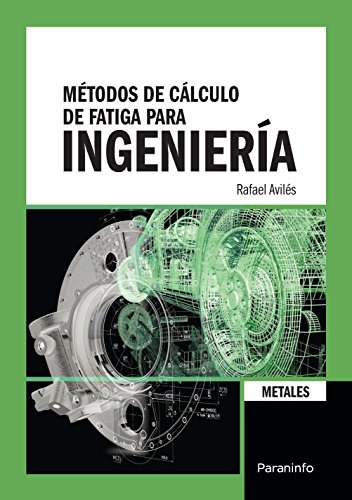 Métodos de cálculo de fatiga para ingeniería : metales