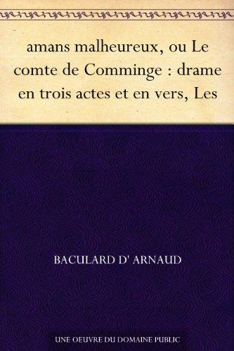amans malheureux, ou Le comte de Comminge : drame en trois actes et en vers, Les par Baculard d' Arnaud