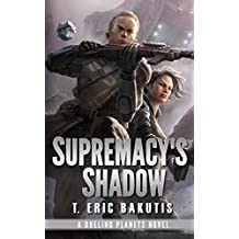 Supremacy's Shadow (Dueling Planets Book 1)
