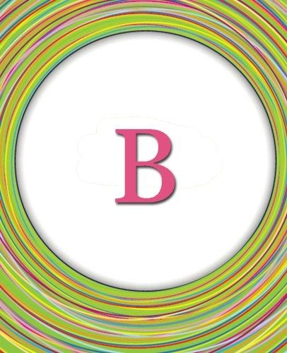 Circles Monogram Notebook - B: Journal/Diary Celebrating Friends & Friendship - Cute Monogrammed Gift