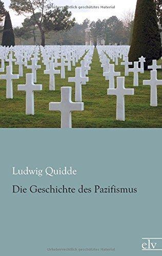 Die Geschichte des Pazifismus by Ludwig Quidde (2015-07-02)