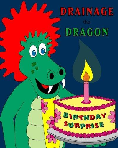 Drainage the Dragon Birthday Surprise: Volume 3