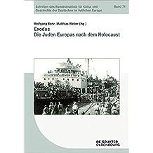 Exodus: Die Juden Europas nach dem Holocaust (Schriften des Bundesinstituts für Kultur und Geschichte der Deutschen im östlichen Europa, Band 71)