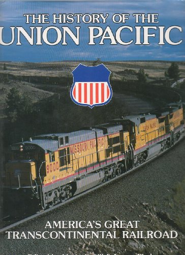 the-history-of-the-union-pacific-americas-great-transcontinental-railroad-great-rails-series