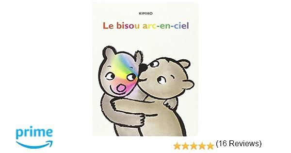 Amazon Fr Bisou Arc En Ciel Le Kimiko Livres
