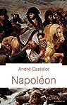 Napoléon par Castelot