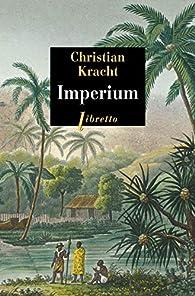 Critique de Imperium - Christian Kracht par michdesol
