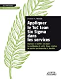 Appliquer le ToC Lean Six Sigma dans les services : Déployer et mettre en oeuvre les méthodes et outils d'une relation de service performante et durable