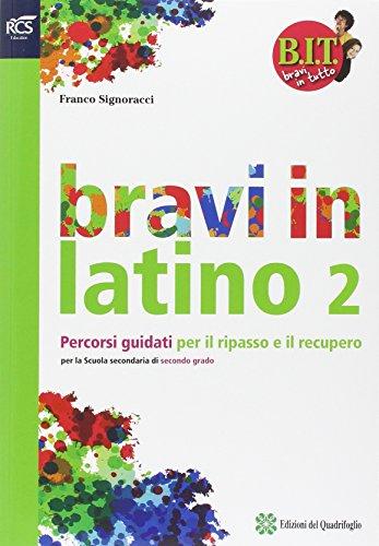 BIT. Bravi in tutto. Bravi in latino. Per le Scuole superiori. Con espansione online: 2