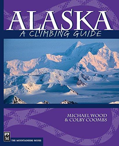 Alaska: A Climbing Guide (Climbing Guides) (English Edition) PDF Books