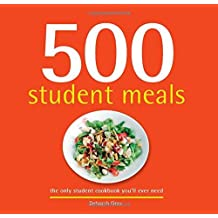 500 Student Meals: The Only Student Cookbook You'll Ever Need by Deborah Gray (2015-08-06)
