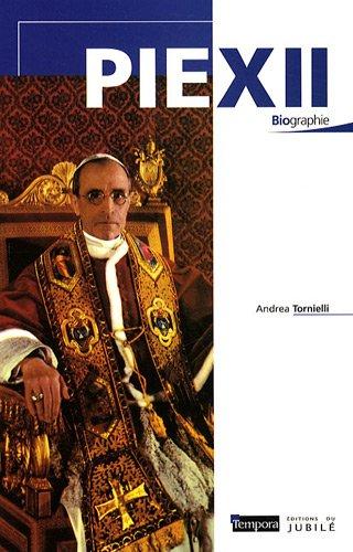 Pie XII par Andrea Tornielli