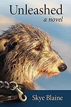 Unleashed: a novel (English Edition) von [Blaine, Skye]