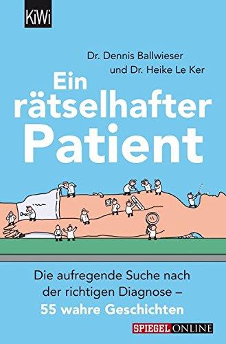 Ein rätselhafter Patient: Die aufregende Suche nach der richtigen Diagnose – 55 wahre Geschichten