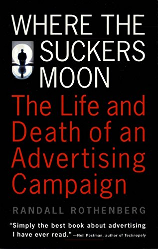 Where the Suckers Moon: The Life and Death of an Advertising Campaign (English Edition)