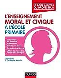 L'enseignement moral et civique à l'école primaire : La boite à outîls du professeur (La Boite à Outils du professeur) (French Edition)