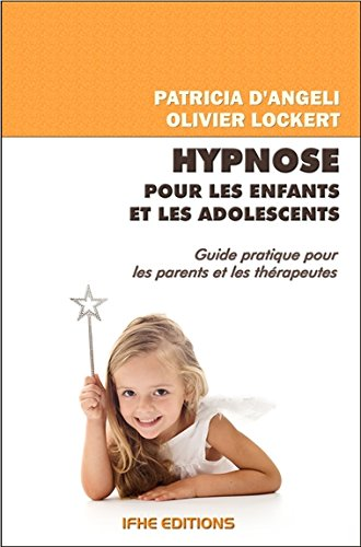Hypnose pour les enfants et les adolescents par From Editions IFHE