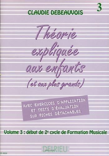 Théorie expliquée aux enfants Vol.3 par DEBEAUVOIS Claudie