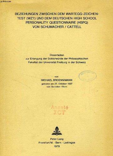 Beziehungen zwischen dem wartegg-zeichentest (wzt) und dem deutschen high school personality questionnaire (hspq) von schumacher / cattell (dissertation) par BROENNIMANN MICHAEL