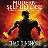 Modern Self Defense: The Practical Guide to Protecting Yourself