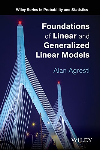 Foundations of Linear and Generalized Linear Models (Wiley Series in Probability and Statistics)