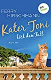Kater Toni löst den Fall: Roman (German Edition)