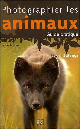 Photographier les animaux : Guide pratique