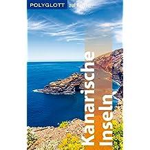 POLYGLOTT auf Reisen Kanarische Inseln (POLYGLOTT Edition)