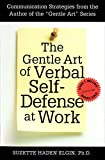 The Gentle Art of Verbal Self Defense at Work - Suzette Haden Elgin