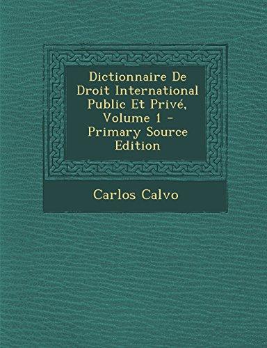 Dictionnaire de Droit International Public Et Prive, Volume 1