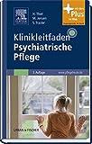 Klinikleitfaden Psychiatrische Pflege: mit www.pflegeheute.de-Zugang