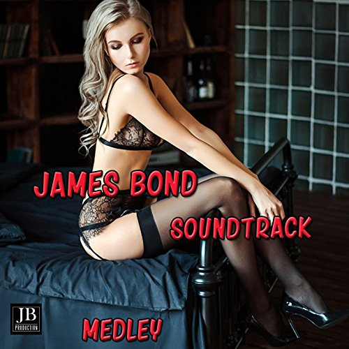 James Bond 007 Soundtrack Medley: Theme from DR. No / Moonraker / The Living Daylights / Nobody Does It Better / Never Say Never Again / A View to a Kill / For Your Eyes Only / All Time High / Casino Royale Main Theme / From Russia with Love / Thunderbal
