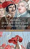 Journal de ce qui s'est passé au Temple / Dernières Heures de Louis XVI par l'abbé Edgeworth de Firmont /Mémoire écrit par Marie-Thérèse-Charlotte de France