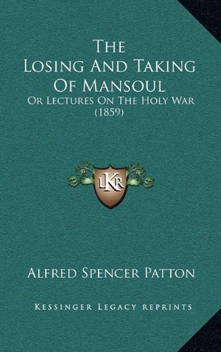 The Losing and Taking of Mansoul: Or Lectures on the Holy War (1859)