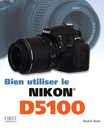 Descargar Libro Bien utiliser le Nikon D5100 de David D. BUSCH