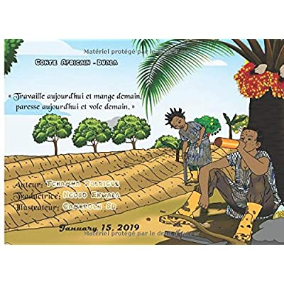 Conte Africain - Duala: « Travaille aujourd'hui et mange demain, paresse aujourd'hui et vole demain ».