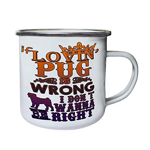 Return T-fitting (Love Lovin't Pug is I don't want be right Retro,Tin, Enamel 10oz Mug)