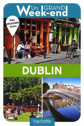 Guide Un Grand Week-end à Dublin par Collectif