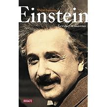 Einstein: Su vida y su universo/ His Life and Universe