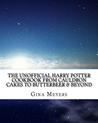 The Unofficial Harry Potter Cookbook: From Cauldron Cakes to Butterbeer & Beyond by Gina Meyers (2011-02-15)