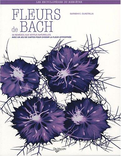 Fleurs de Bach : 38 remèdes aux vertus naturelles par Surabhi-E Guastalla