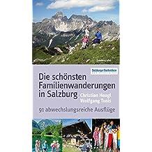 Die schönsten Familienwanderungen in Salzburg. 91 abwechslungsreiche Ausflüge