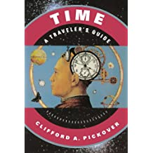 Time: A Traveler's Guide: A Traveller's Guide