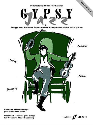 Gypsy Jazz (Intermediate): (Violin and Piano): Intermediate Level (Faber Edition)