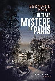 L'ultime mystère de Paris par Bernard Prou