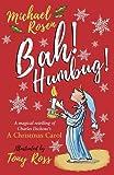 Bah! Humbug!: Every Christmas Needs a Little...