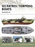 US Patrol Torpedo Boats: World War II (New Vanguard)