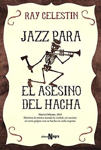 Jazz para el Asesino del Hacha (Alianza Literaria (Al) - Alianza Negra) por Ray Celestin