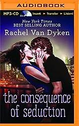 The Consequence of Seduction by Rachel Van Dyken (2016-02-09)