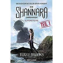 Die Shannara-Chroniken - Elfensteine. Teil 1: Roman
